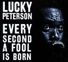 Every Second a Fool Is Born [Digipak] by Lucky Peterson (CD, Mar-2011, JSP (UK))