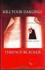 Kill Your Darlings by Terence Blacker (Hardback, 2000)