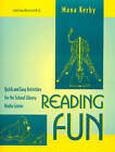 Reading Fun: Quick and Easy Activities for the School Library Media Center by Mona Kerby (Paperback, 1998)