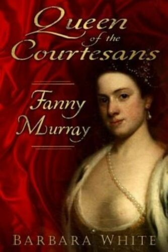 1 of 1 - Queen of the Courtesans: Fanny Murray, White, Barbara, Very Good