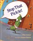 Stop That Pickle! by Peter Armour (Paperback, 2005)
