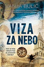 Viza za nebo Vanja Bulic knjiga 2016 laguna srbija Simeonov pečat Jovanovo zaveš