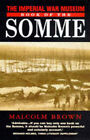 The Imperial War Museum Book of the Somme by Malcolm Brown (Paperback, 1997)