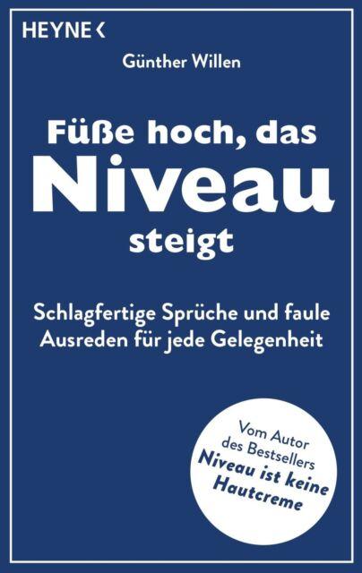 Füße hoch, das Niveau steigt von Günther Willen (2013, Taschenbuch) UNGELESEN