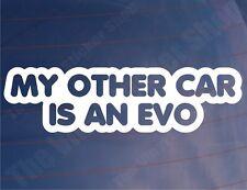 MY OTHER CAR IS AN EVO Funny Mitsubishi Car/Window/Bumper Vinyl Sticker/Decal