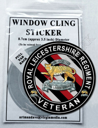 WINDOW CLING STICKER  8.7cm Diameter ROYAL LEICESTERSHIRE REGIMENT VETERAN