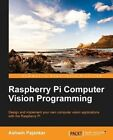 Raspberry Pi Computer Vision Programming by Ashwin Pajankar (Paperback, 2015)