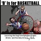 B Is for Basketball: A Fun Way to Learn Your Alphabet! by Harry Barker (Paperback / softback, 2013)