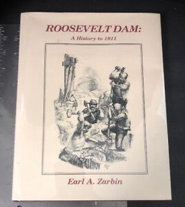 Earl-A-Zarbin-Roosevelt-Dam-A-History-To-1911-Book-Signed-1984-HC