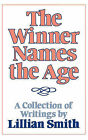 The Winner Names the Age: A Collection of Writings by Lillian Smith by Lillian Smith (Paperback, 1984)