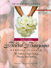 Bridal Bargains Wedding Planner: The Dollars & Sense Guide to Planning Your Wedding by Alan Fields, Denise Fields (Hardback)