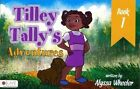 Tilley Tally's Adventures: Book One by Alyssa Wheeler (Paperback / softback, 2014)