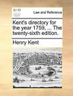 Kent's Directory for the Year 1759, ... the Twenty-Sixth Edition. by Henry Kent (Paperback / softback, 2010)
