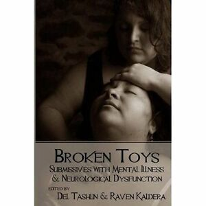 Broken-Toys-Submissives-with-Mental-Illness-and-Neurological-Dysfunction-Br