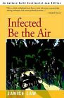 Infected Be the Air by Janice Law (Paperback / softback, 2004)