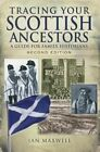 Tracing Your Scottish Ancestors: A Guide for Family Historians by Dr. Ian Maxwell (Paperback, 2014)