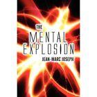 The Mental Explosion by Jean-Marc Joseph (Paperback / softback, 2011)