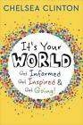 It's Your World von Chelsea Clinton (2015, Gebundene Ausgabe)