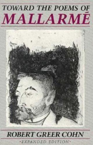 Toward the Poems of Mallarm? by Robert Greer Cohn