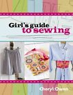 Girl's guide to sewing by Cheryl Owen (Paperback, 2014)