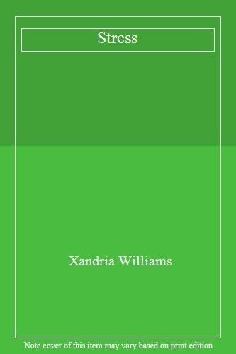 Stress,Xandria Williams