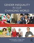Gender Inequality in Our Changing World: A Comparative Approach by Roger Clark, Lori Kenschaft, Desiree Ciambrone (Paperback, 2015)