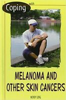 Coping With Melanoma +other Skin Cancers Coping: Health+well-being By Wendy Long