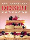 The Essential Dessert Cookbook by Konemann UK Ltd (Hardback, 1999)