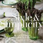 Style & Simplicity: An A to Z Guide to Living a More Beautiful Life by Ted Kennedy Watson (Hardback, 2014)