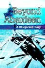 Beyond Aberdeen a Bluejacket Diary 9780595337118 by Steven C Stoker Paperback