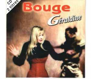 GERALDINE-Bouge
