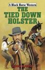 The Tied-Down Holster by Hugh Martin (Hardback, 2016)