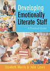 Developing Emotionally Literate Staff: A Practical Guide by Julie Casey, Elizabeth A. Morris (Paperback, 2005)