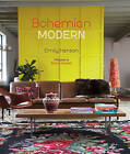 Bohemian Modern: Imaginative and Affordable Ideas for a Creative and Beautiful Home by Emily Henson (Hardback, 2015)