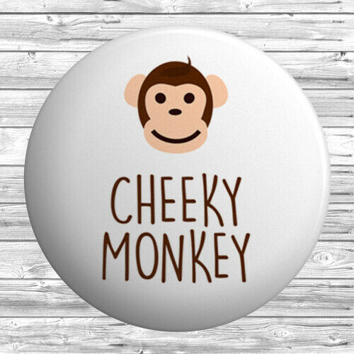 """Cheeky Monkey Button Badge 1/""""//25mm or 1.5/""""//38mm Funny"""