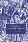 The Making of Jacobean Culture: James I and the Renegotiation of Elizabethan Literary Practice by Curtis Perry (Hardback, 1997)