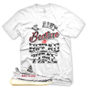 New BREAD TIME T Shirt for Adidas Yeezy