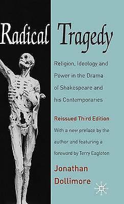 Radical Tragedy: Religion, Ideology and Power in the Drama of Shakespeare and Hi