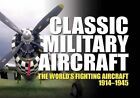 Classic Military Aircraft: The World's Fighting Aircraft 1914-1945 by Chartwell Books (Hardback, 2014)
