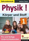 Physik ! / Band 1: Körper und Stoffe von Barbara Theuer (2015, Taschenbuch)