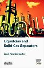 Liquid-Gas and Solid-Gas Separators by Jean-Paul Duroudier (Hardback, 2016)