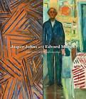 Jasper Johns and Edvard Munch: Inspiration and Transformation by John B. Ravenal (Hardback, 2016)