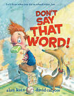 Don't Say That Word! by Alan Katz (Paperback, 2008)