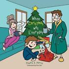 When Christmas Was Everyday by Howard a Martin (Paperback / softback, 2013)