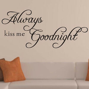 Attrayant Image Is Loading ALWAYS KISS ME GOODNIGHT Quote Removable Vinyl Wall
