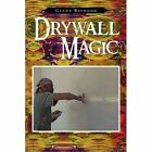 Drywall Magic 9781450006958 by Glenn Raymond Paperback