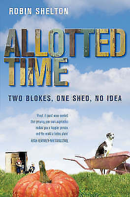 Allotted Time: Two Blokes, One Shed, No Idea, Robin Shelton | Paperback Book | G