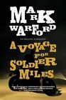 A Voyage for Soldier Miles by Mark Warford (Paperback / softback, 2016)