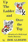 Up the Ladder and Over the Top by Bob Alberti (Paperback / softback, 2003)