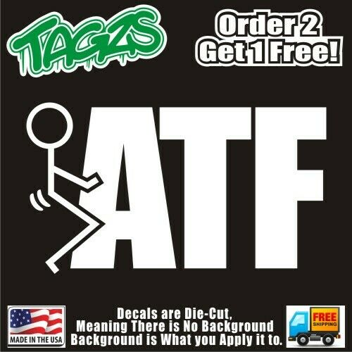 Fuck-it Fuck-ATF Funny DieCut Vinyl Window Decal Sticker Car Truck SUV JDM